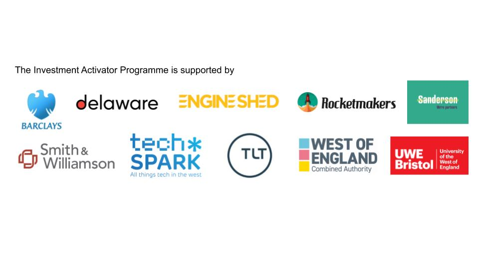 Logo banner of Investment activator sponsors: Barclays, Delaware, Engine Shed, Rocketmakers, Sanderson, Smith & Williamson, TechSPARK, TLT, WECA and UWE